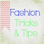 Fashion Tips & Tricks