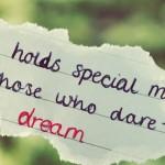 Do You Dare To Dream?